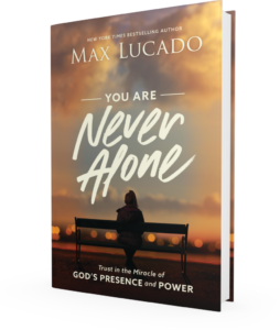 You Are Never Alone: Trust in the Miracle of God's Presence & Power