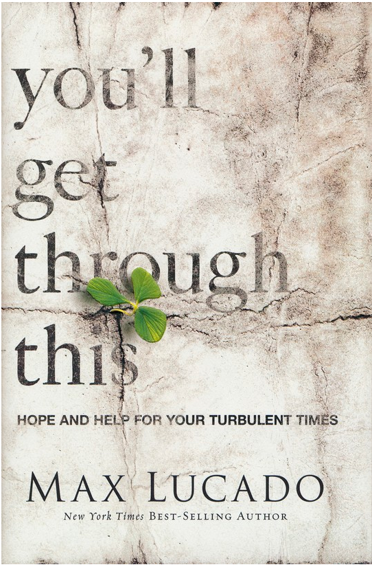 You'll Get Through This: Hope and Help for Turbulent Times